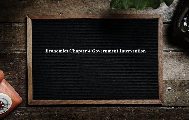 Economics Chapter 4 Government Intervention - Pas Class IB